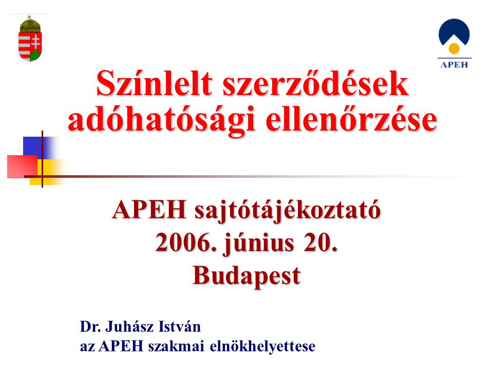 APEH sajtótájékoztató 2006. június 20. Budapest Dr.