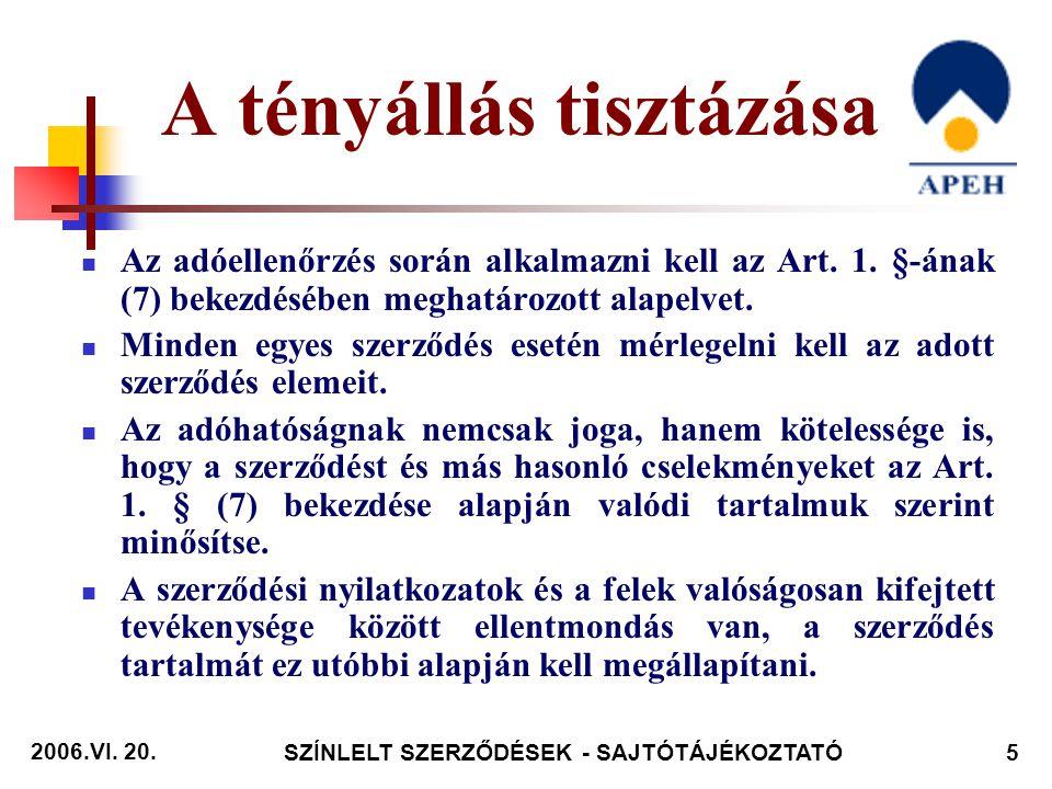 2006.VI.20. SZÍNLELT SZERZŐDÉSEK - SAJTÓTÁJÉKOZTATÓ26 Az ellenőrzés alá vont kft.