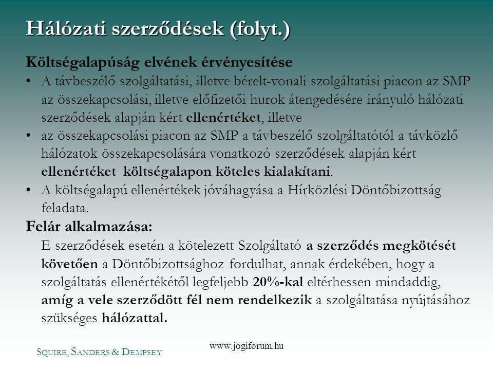 S QUIRE, S ANDERS & D EMPSEY www.jogiforum.hu Költségalapúság elvének érvényesítése • •A távbeszélő szolgáltatási, illetve bérelt-vonali szolgáltatási