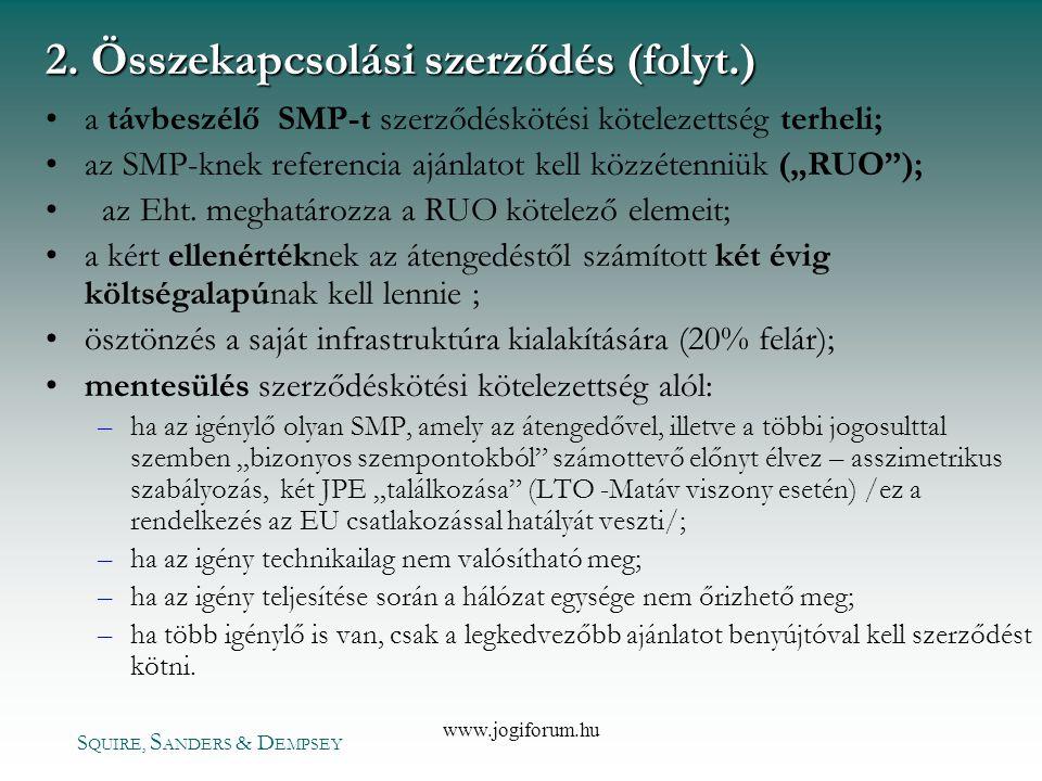 S QUIRE, S ANDERS & D EMPSEY www.jogiforum.hu •a távbeszélő SMP-t szerződéskötési kötelezettség terheli; •az SMP-knek referencia ajánlatot kell közzét