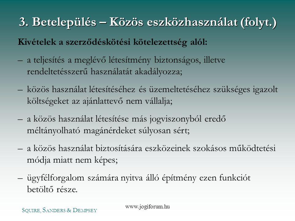 S QUIRE, S ANDERS & D EMPSEY www.jogiforum.hu Kivételek a szerződéskötési kötelezettség alól: – –a teljesítés a meglévő létesítmény biztonságos, illet