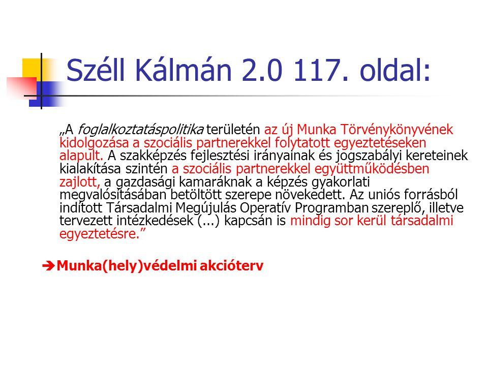 """Széll Kálmán 2.0 117. oldal: """"A foglalkoztatáspolitika területén az új Munka Törvénykönyvének kidolgozása a szociális partnerekkel folytatott egyeztet"""