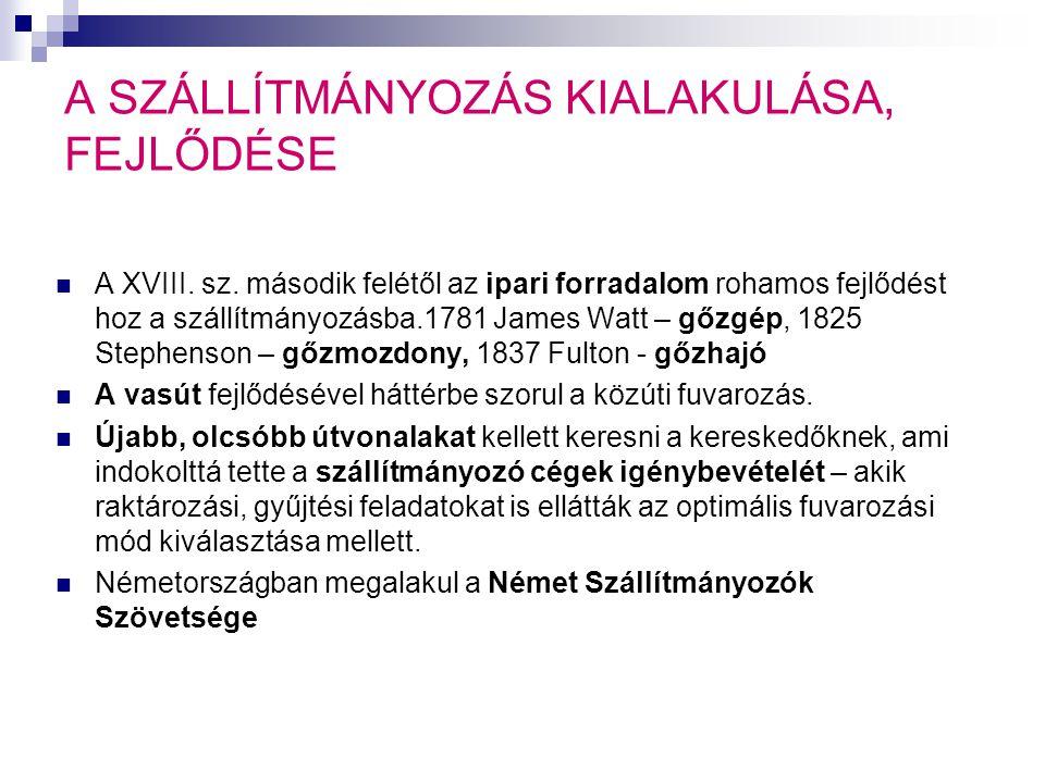 A SZÁLLÍTMÁNYOZÁS KIALAKULÁSA, FEJLŐDÉSE  A XVIII.