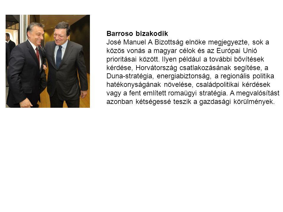 Barroso bizakodik José Manuel A Bizottság elnöke megjegyezte, sok a közös vonás a magyar célok és az Európai Unió prioritásai között. Ilyen például a