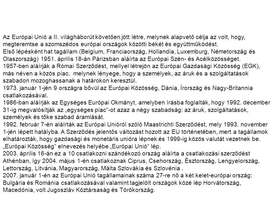 Lakosság millió főben, ( 2007) 497 1322 128 142 301 EUKínaJap án OroszországUSA EU KínaJapánOroszországUSA 10 793 1 326 3676 468 10 035 Bruttó hazai termék (GDP) milliárd euróban, 2006-ban Az európai országokat sok évszázados kulturális és történelmi hagyományok fűzik egymáshoz.