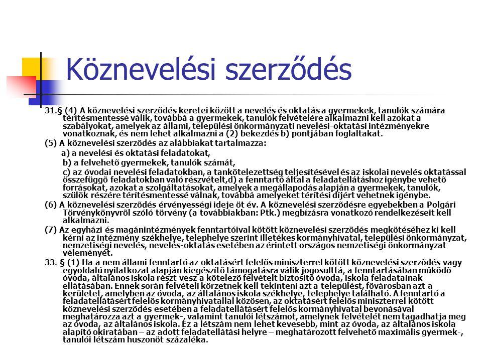 Köznevelési szerződés 31.§ (4) A köznevelési szerzõdés keretei között a nevelés és oktatás a gyermekek, tanulók számára térítésmentessé válik, továbbá