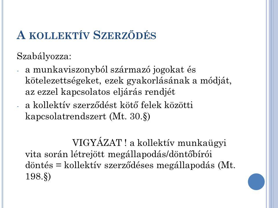 A KOLLEKTÍV SZERZŐDÉSKÖTÉSRE JOGOSULT SZAKSZERVEZETEK 2.