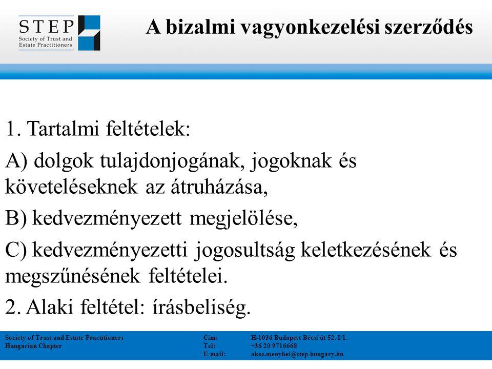 A felek közötti jogviszony Society of Trust and Estate Practitioners Cím:H-1036 Budapest Bécsi út 52.