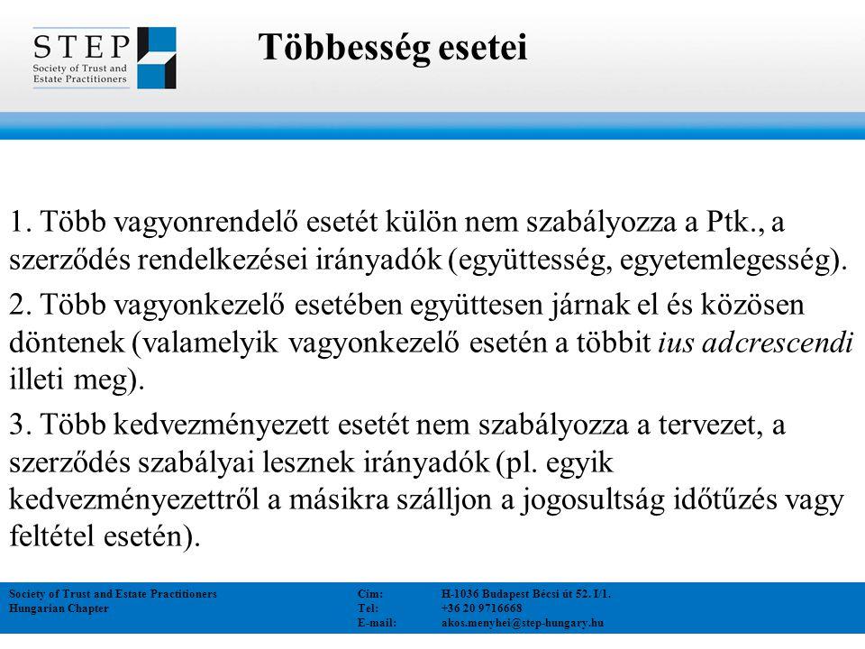 1. Több vagyonrendelő esetét külön nem szabályozza a Ptk., a szerződés rendelkezései irányadók (együttesség, egyetemlegesség). 2. Több vagyonkezelő es