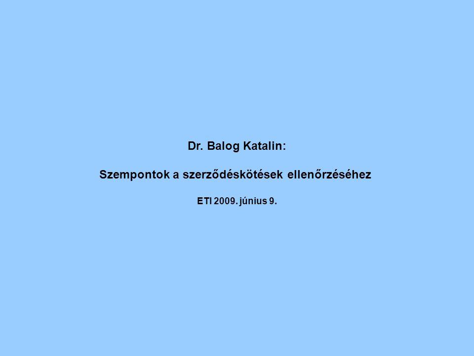 Dr. Balog Katalin: Szempontok a szerződéskötések ellenőrzéséhez ETI 2009. június 9.