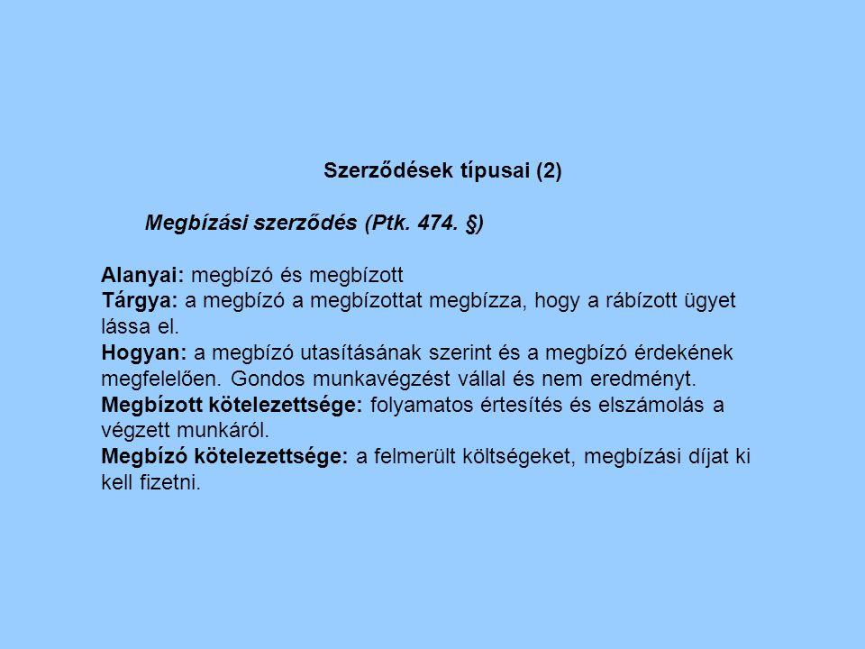 Szerződések típusai (2) Megbízási szerződés (Ptk.474.