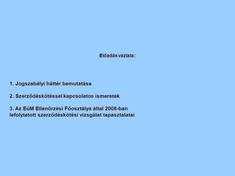 Jogszabályi háttér 1) A szerződéskötésekre vonatkozó általános szabályok A Polgári Törvénykönyvről szóló 1959.