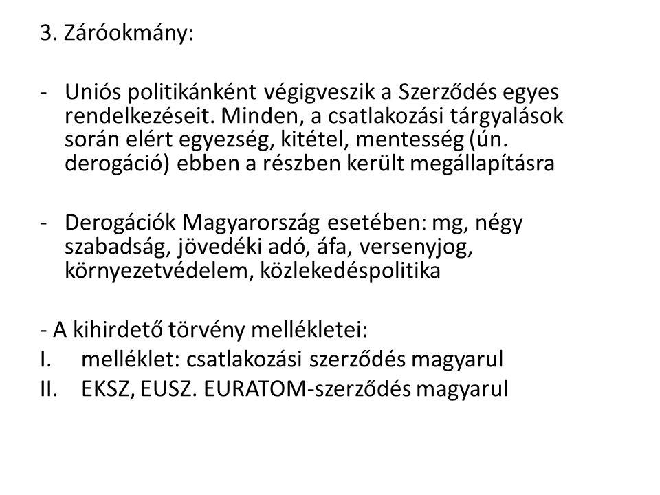 3. Záróokmány: -Uniós politikánként végigveszik a Szerződés egyes rendelkezéseit.