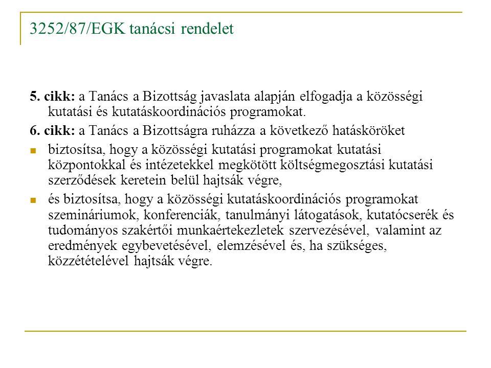 3252/87/EGK tanácsi rendelet 6.