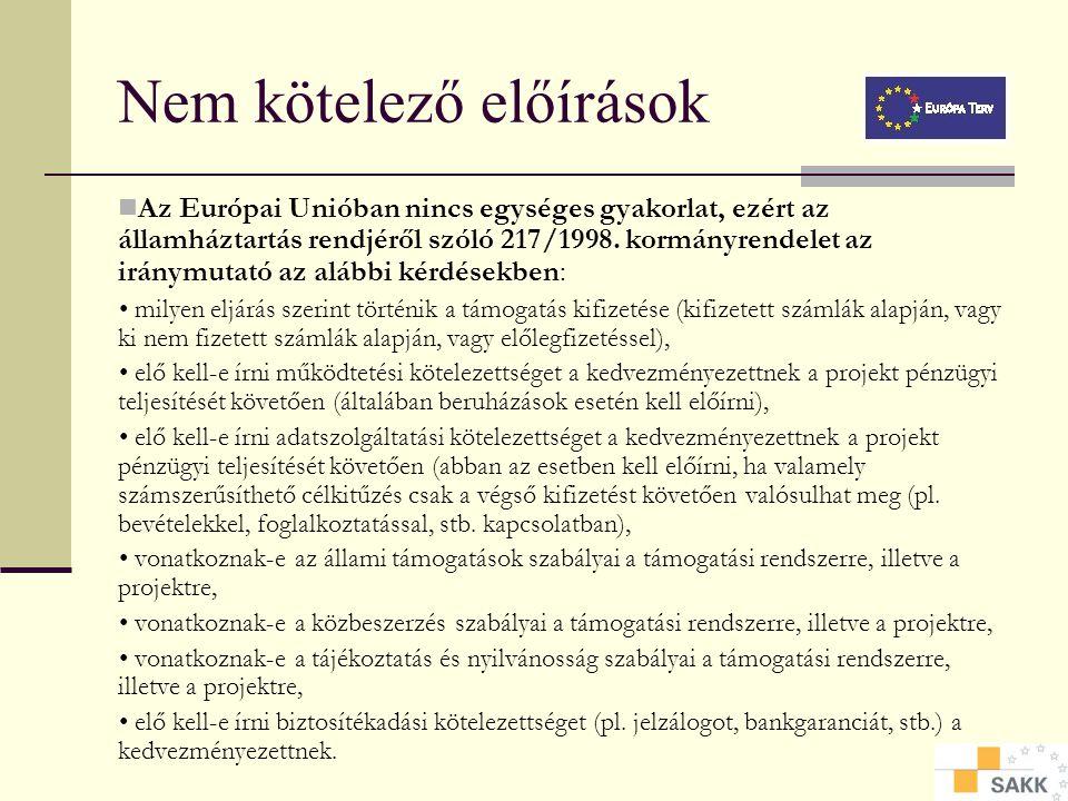Támogatási szerződések  Rendelkezik a következőkről (folyt.):  az előrehaladási jelentésekkel kapcsolatos kötelezettségek,  a vonatkozó, állami tám