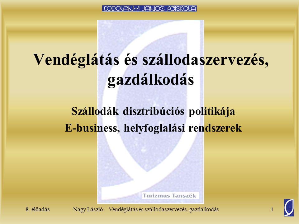 8. előadás1Nagy László: Vendéglátás és szállodaszervezés, gazdálkodás8. előadás1 Vendéglátás és szállodaszervezés, gazdálkodás Szállodák disztribúciós