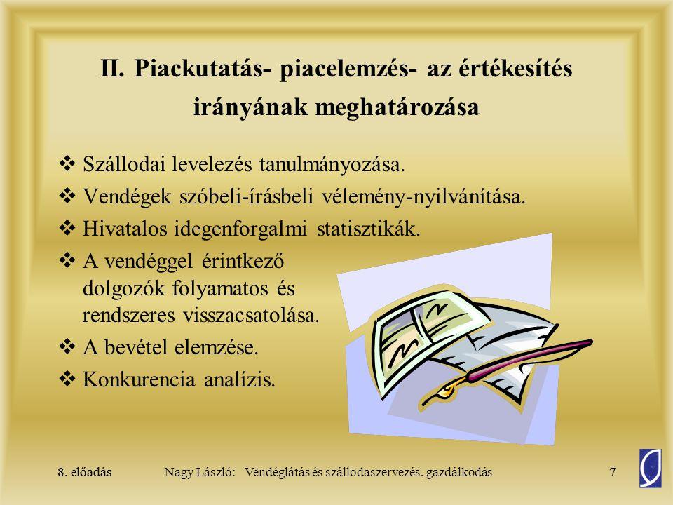 8.előadás8Nagy László: Vendéglátás és szállodaszervezés, gazdálkodás8.