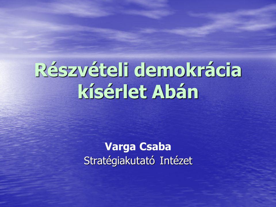 Részvételi demokrácia kísérlet Abán Varga Csaba Stratégiakutató Intézet
