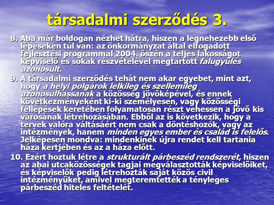 társadalmi szerződés 3. 8. Aba már boldogan nézhet hátra, hiszen a legnehezebb első lépéseken túl van: az önkormányzat által elfogadott fejlesztési pr