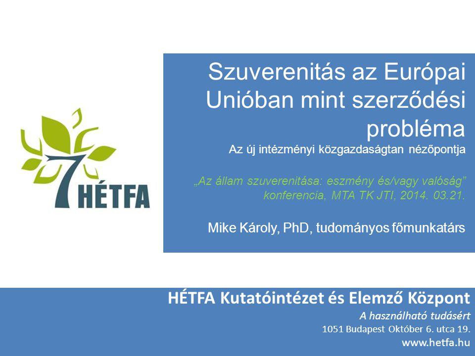 """Szuverenitás az Európai Unióban mint szerződési probléma Az új intézményi közgazdaságtan nézőpontja """"Az állam szuverenitása: eszmény és/vagy valóság konferencia, MTA TK JTI, 2014."""