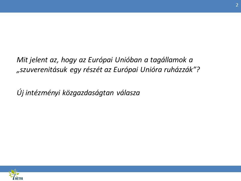 """Mit jelent az, hogy az Európai Unióban a tagállamok a """"szuverenitásuk egy részét az Európai Unióra ruházzák""""? Új intézményi közgazdaságtan válasza 2"""