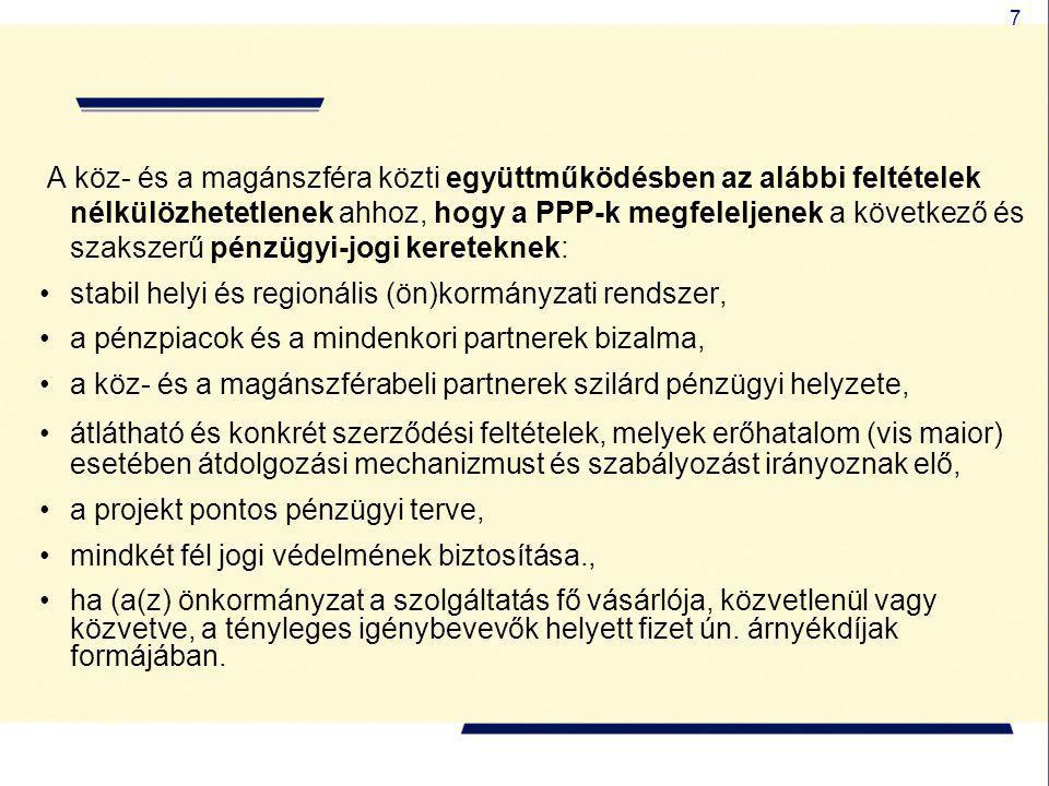 7 A köz- és a magánszféra közti együttműködésben az alábbi feltételek nélkülözhetetlenek ahhoz, hogy a PPP-k megfeleljenek a következő és szakszerű pé