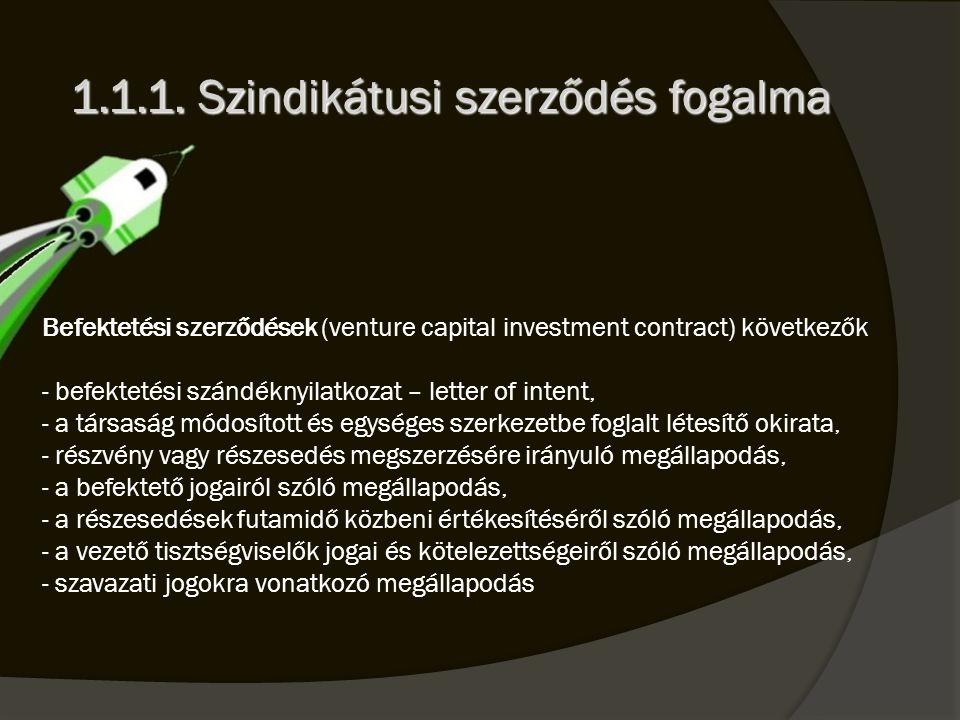 Befektetési szerződések (venture capital investment contract) következők - befektetési szándéknyilatkozat – letter of intent, - a társaság módosított