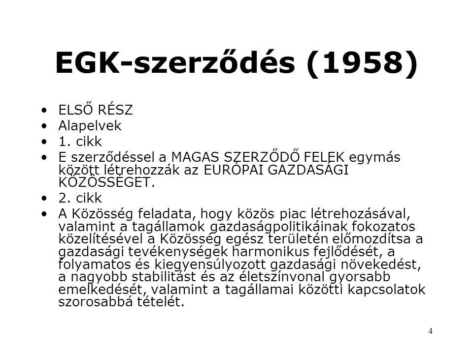 4 EGK-szerződés (1958) •ELSŐ RÉSZ •Alapelvek •1.