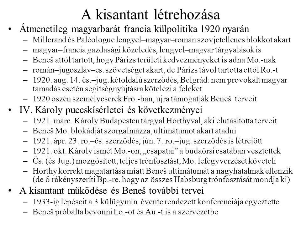 Kétoldalú szerződések •Ausztria –Burgenland ügye és a királypuccsok közeledést hoztak Au.