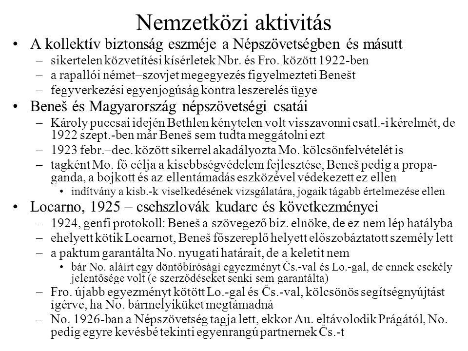 Beneš és Magyarország •Megegyezési kísérletek kontra sikeres elszigetelés –1921-es gazdasági tárgyalások: a puccsok idején megszakadt, csekély eredményt hozott (szén–liszt csere); Mo.