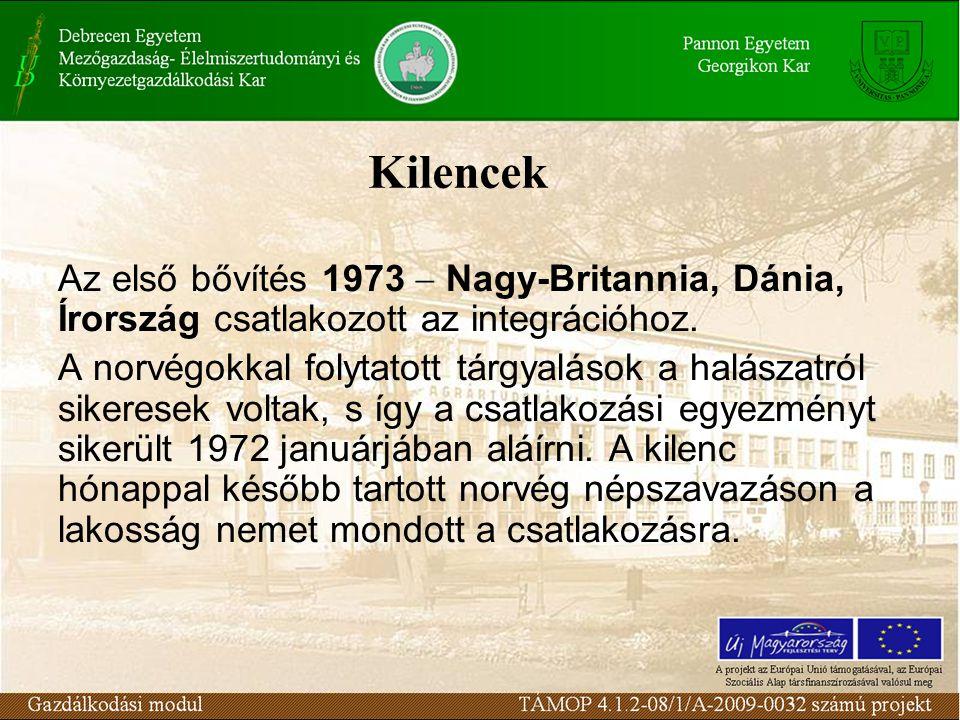 Kilencek Az első bővítés 1973  Nagy-Britannia, Dánia, Írország csatlakozott az integrációhoz.