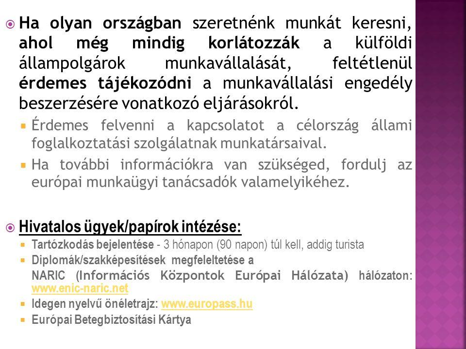  Ha olyan országban szeretnénk munkát keresni, ahol még mindig korlátozzák a külföldi állampolgárok munkavállalását, feltétlenül érdemes tájékozódni