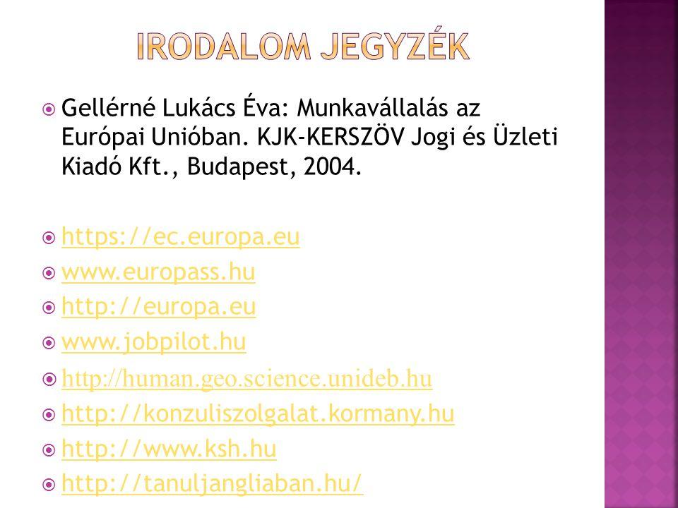  Gellérné Lukács Éva: Munkavállalás az Európai Unióban. KJK-KERSZÖV Jogi és Üzleti Kiadó Kft., Budapest, 2004.  https://ec.europa.eu https://ec.euro