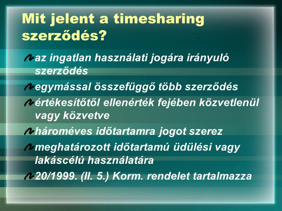 Mit jelent a timesharing szerződés? az ingatlan használati jogára irányuló szerződés egymással összefüggő több szerződés értékesítőtől ellenérték fejé