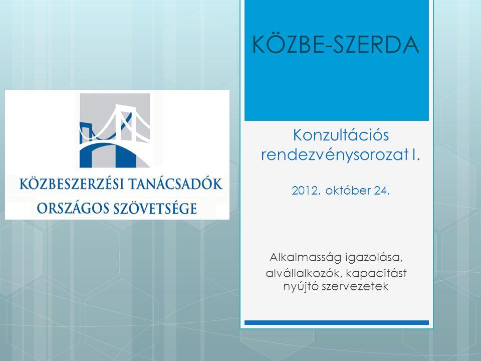 Konzultációs rendezvénysorozat I. 2012. október 24.