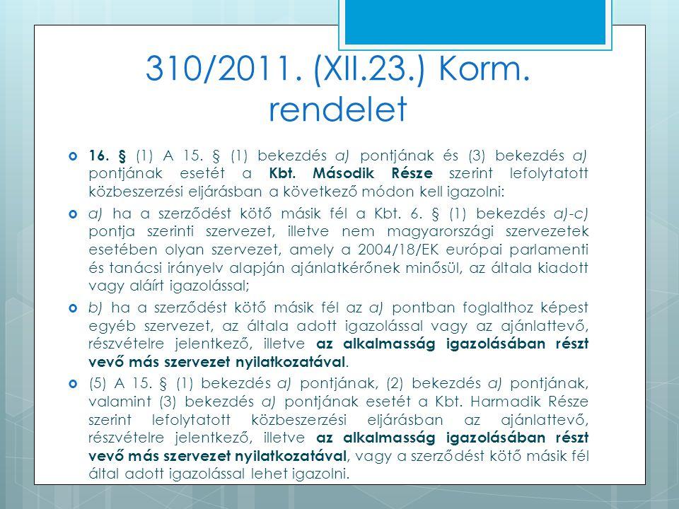 310/2011. (XII.23.) Korm. rendelet  16. § (1) A 15.