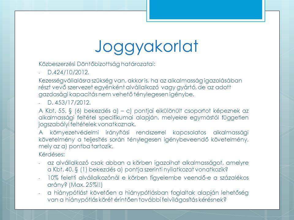 Joggyakorlat Közbeszerzési Döntőbizottság határozatai: - D.424/10/2012.