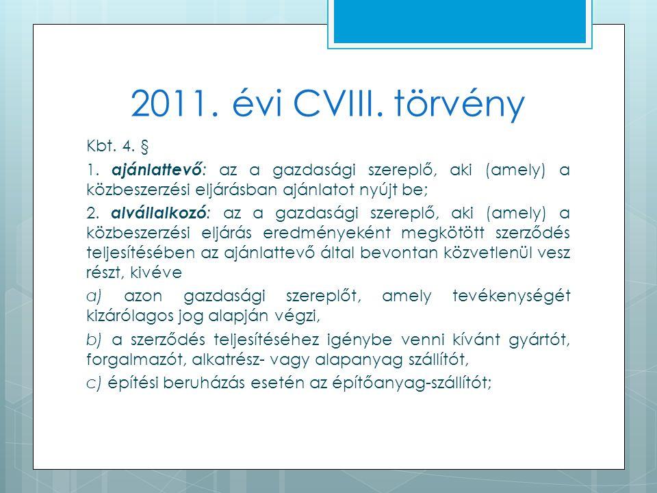 2011. évi CVIII. törvény Kbt. 4. § 1.