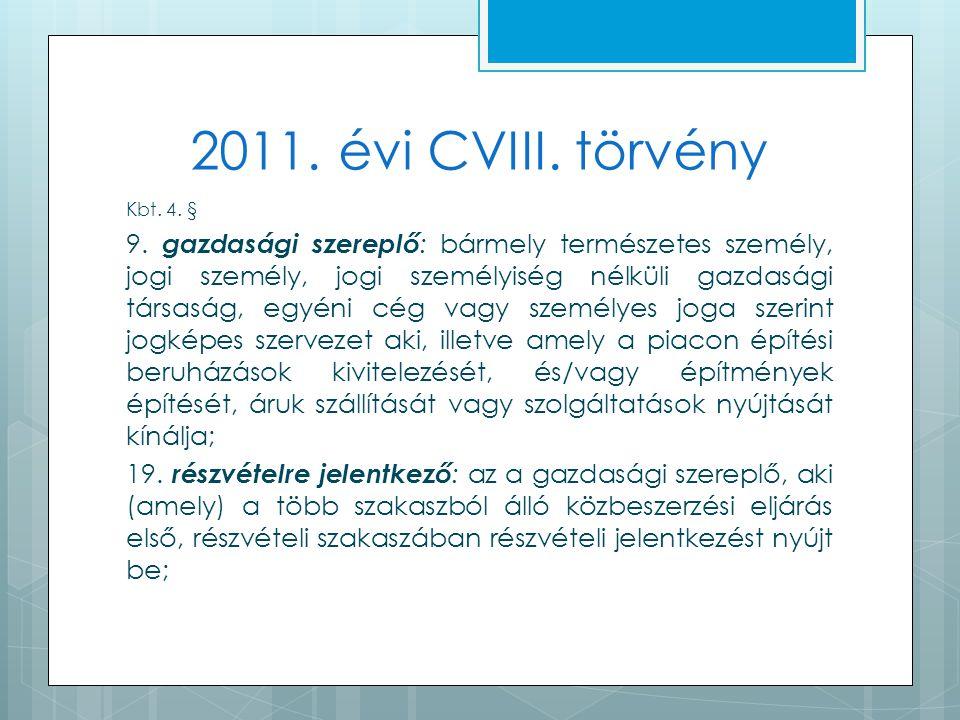 2011. évi CVIII. törvény Kbt. 4. § 9.