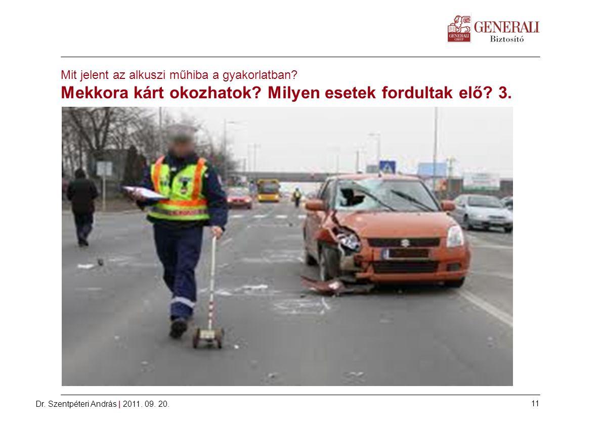 Dr.Szentpéteri András | 2011. 09. 20. 11 Mit jelent az alkuszi műhiba a gyakorlatban.
