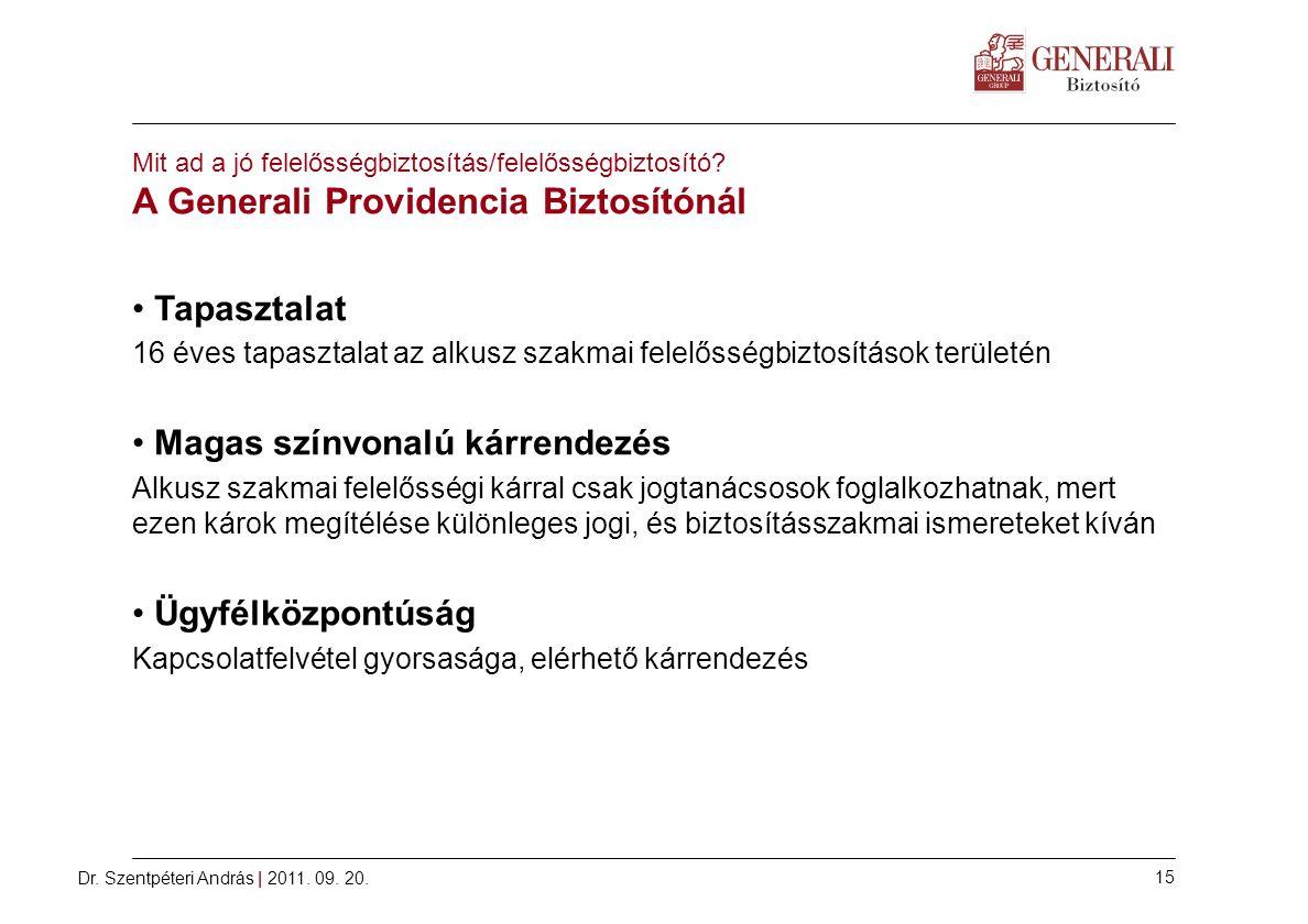 Dr.Szentpéteri András | 2011. 09. 20. 15 Mit ad a jó felelősségbiztosítás/felelősségbiztosító.