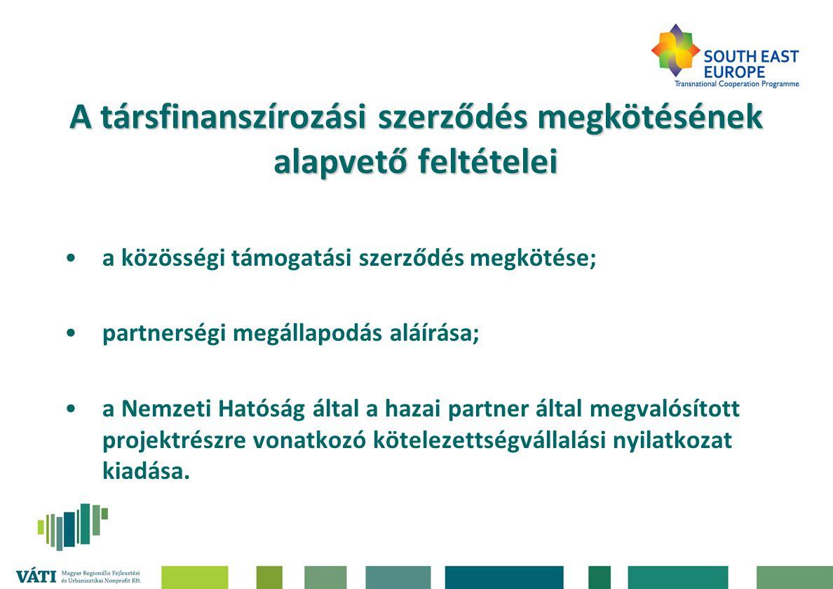 A társfinanszírozási szerződés megkötésének alapvető feltételei •a közösségi támogatási szerződés megkötése; •partnerségi megállapodás aláírása; •a Ne