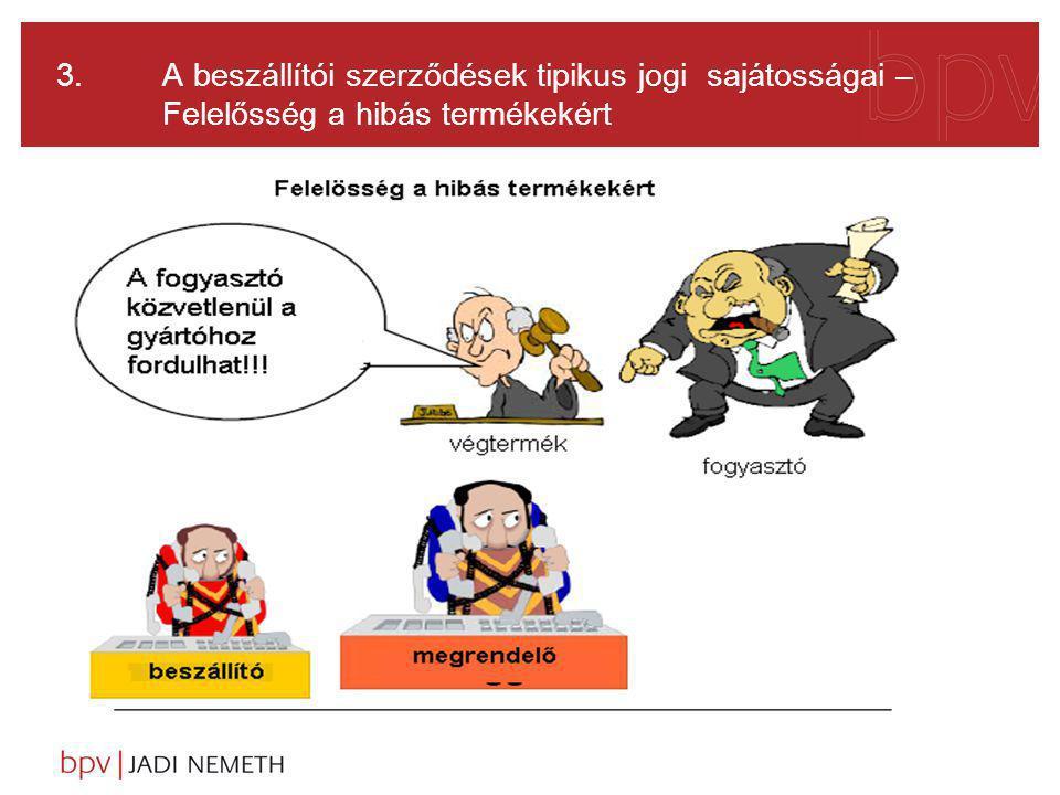 3. A beszállítói szerződések tipikus jogi sajátosságai – Felelősség a hibás termékekért