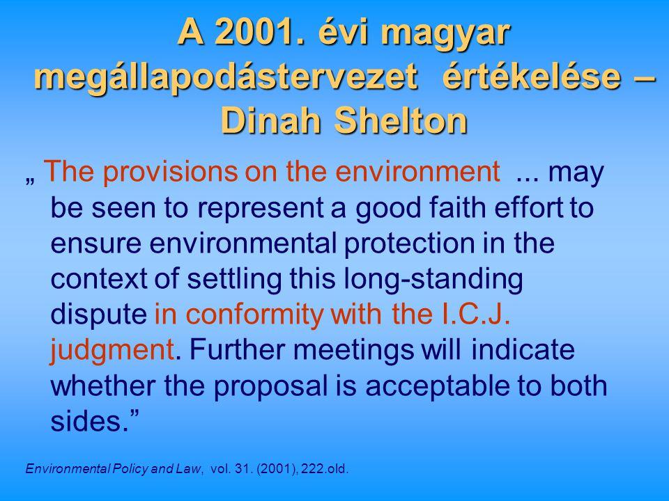 """A 2001. évi magyar megállapodástervezet értékelése – Dinah Shelton """" The provisions on the environment... may be seen to represent a good faith effort"""