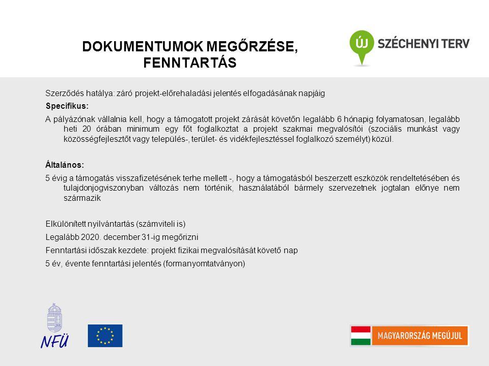 DOKUMENTUMOK MEGŐRZÉSE, FENNTARTÁS Szerződés hatálya: záró projekt-előrehaladási jelentés elfogadásának napjáig Specifikus: A pályázónak vállalnia kel