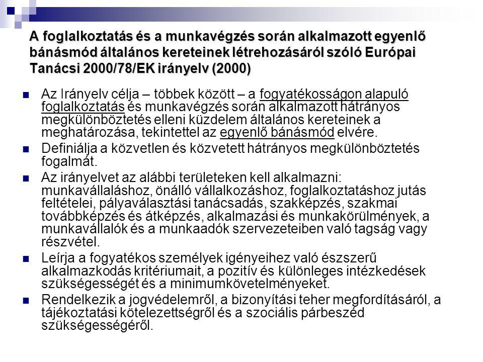 A foglalkoztatás és a munkavégzés során alkalmazott egyenlő bánásmód általános kereteinek létrehozásáról szóló Európai Tanácsi 2000/78/EK irányelv (20
