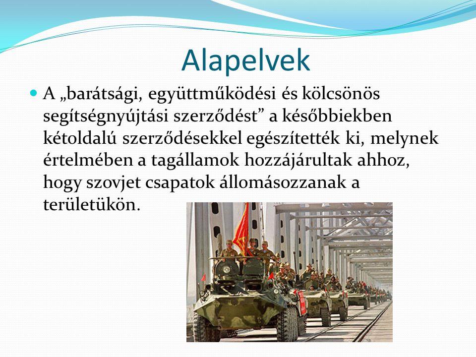 """Alapelvek  A """"barátsági, együttműködési és kölcsönös segítségnyújtási szerződést"""" a későbbiekben kétoldalú szerződésekkel egészítették ki, melynek ér"""