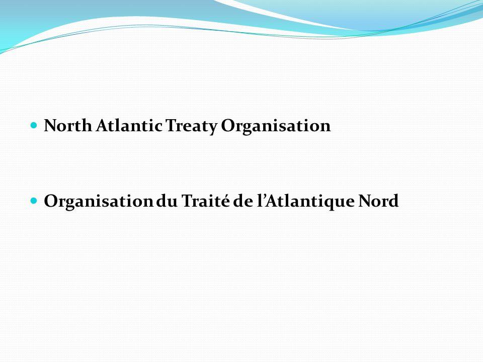  North Atlantic Treaty Organisation  Organisation du Traité de l'Atlantique Nord