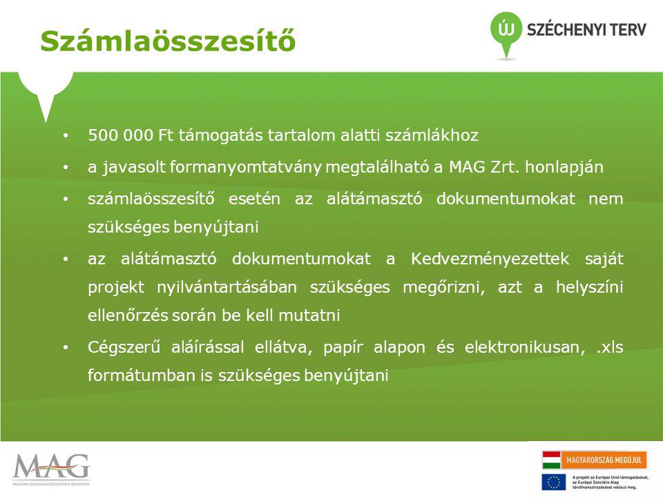 Számlaösszesítő • 500 000 Ft támogatás tartalom alatti számlákhoz • a javasolt formanyomtatvány megtalálható a MAG Zrt.