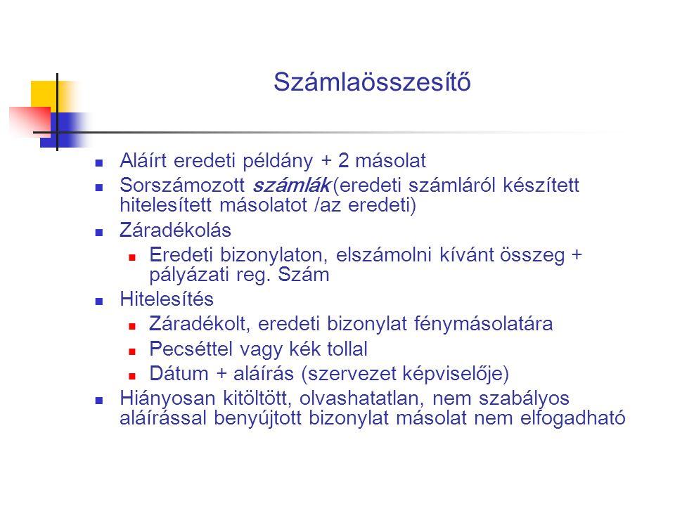 Számlaösszesítő  Aláírt eredeti példány + 2 másolat  Sorszámozott számlák (eredeti számláról készített hitelesített másolatot /az eredeti)  Záradék